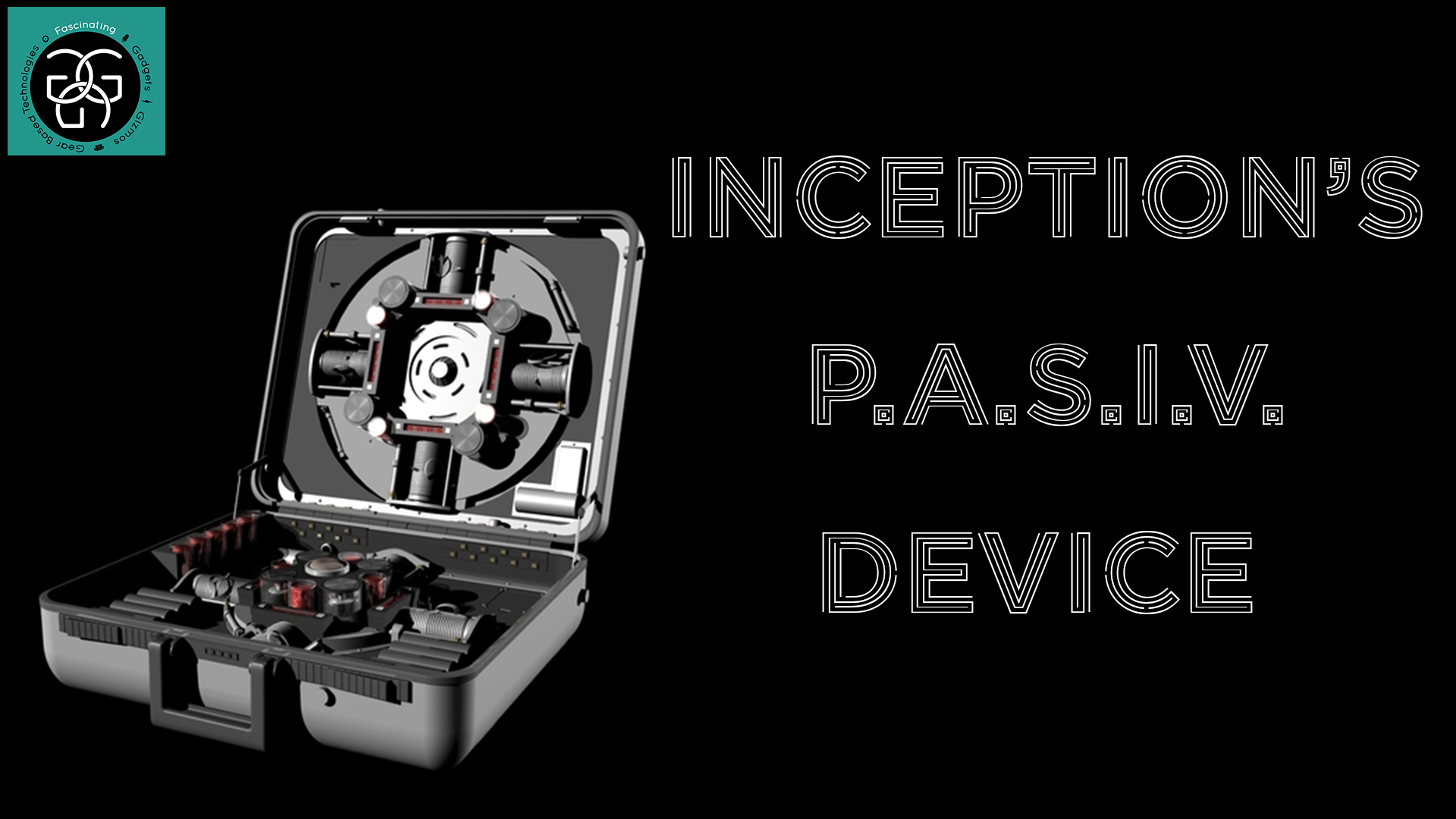 Ep. 18 Inception's P.A.S.I.V. Device